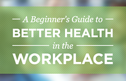 Better Health In the Workplace